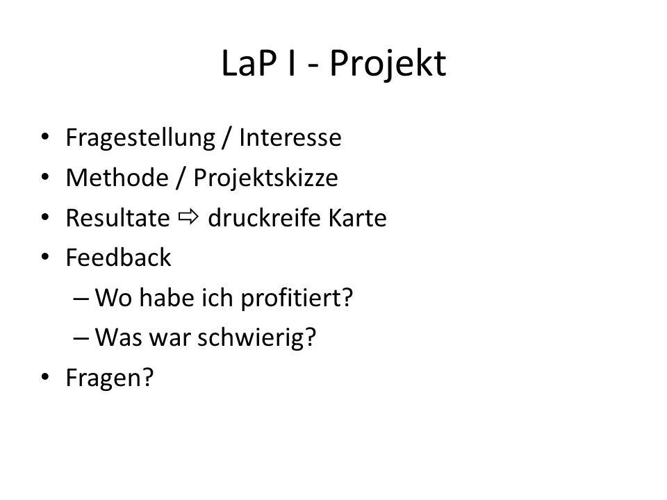 LaP I - Projekt Fragestellung / Interesse Methode / Projektskizze