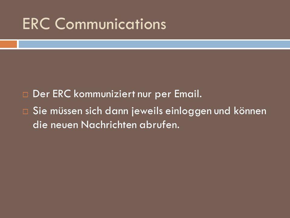 ERC Communications Der ERC kommuniziert nur per Email.