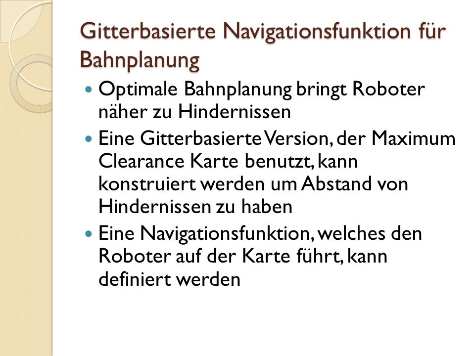 Gitterbasierte Navigationsfunktion für Bahnplanung