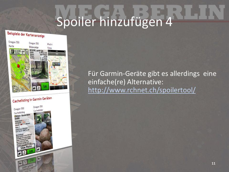 Spoiler hinzufügen 4 Für Garmin-Geräte gibt es allerdings eine einfache(re) Alternative: http://www.rchnet.ch/spoilertool/