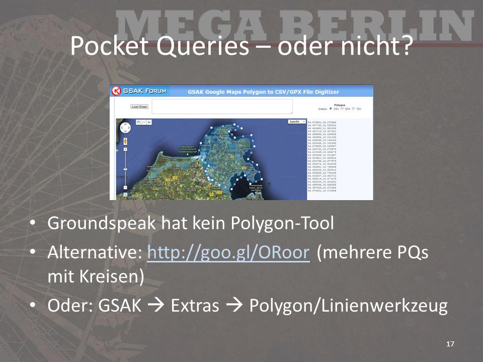 Pocket Queries – oder nicht