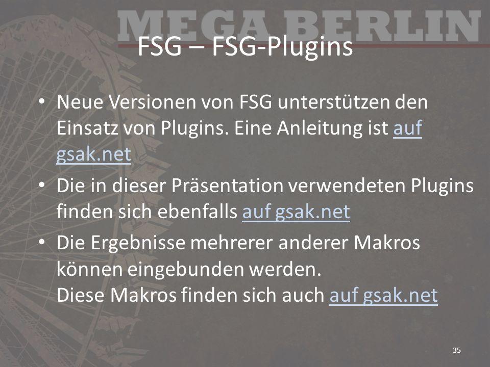 FSG – FSG-Plugins Neue Versionen von FSG unterstützen den Einsatz von Plugins. Eine Anleitung ist auf gsak.net.