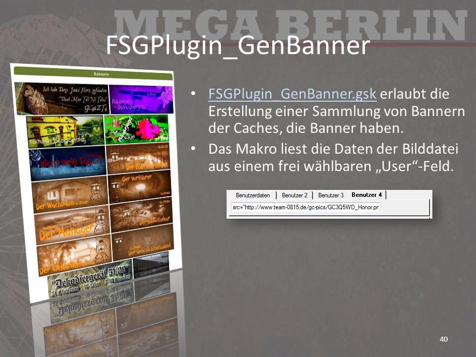 FSGPlugin_GenBanner FSGPlugin_GenBanner.gsk erlaubt die Erstellung einer Sammlung von Bannern der Caches, die Banner haben.