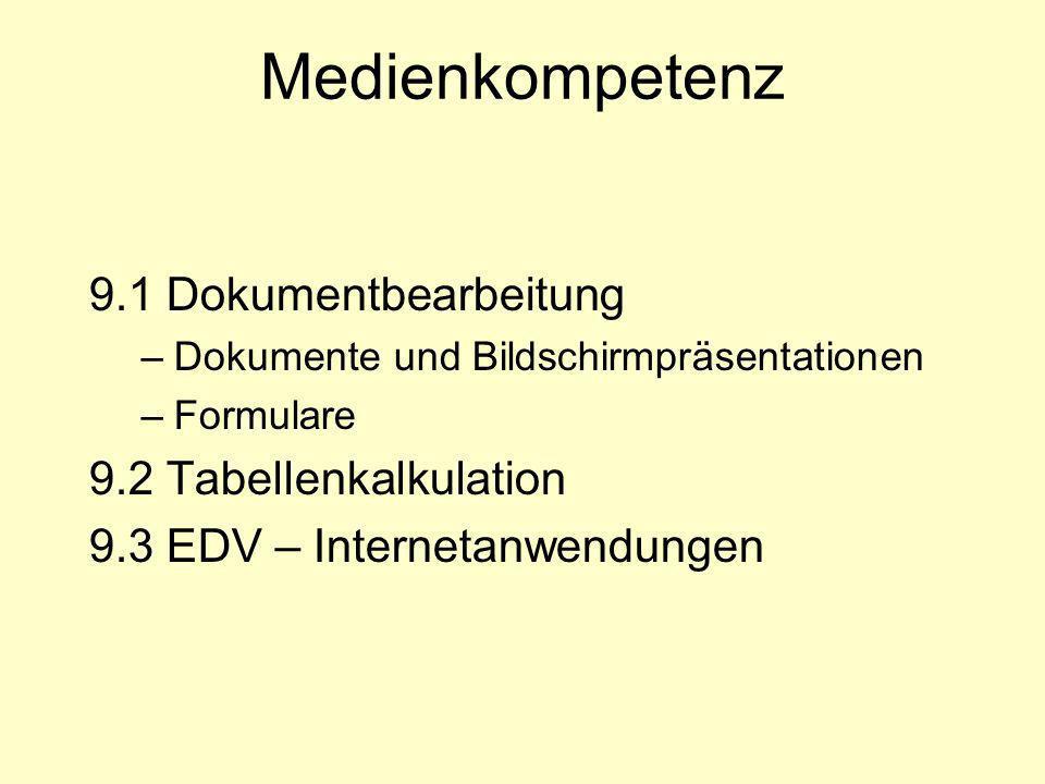 Medienkompetenz 9.1 Dokumentbearbeitung 9.2 Tabellenkalkulation