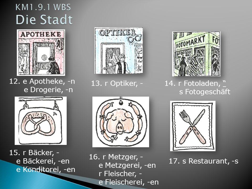 KM1.9.1 WBS Die Stadt 12. e Apotheke, -n e Drogerie, -n