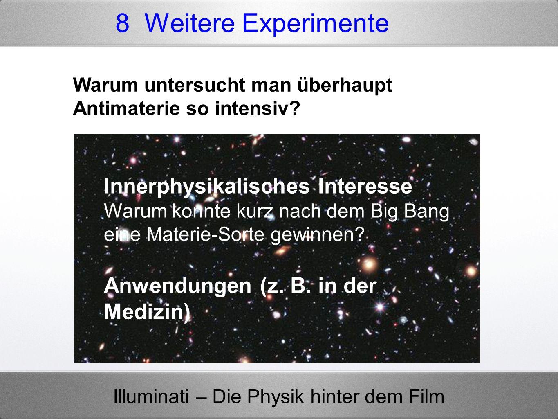8 Weitere Experimente Innerphysikalisches Interesse