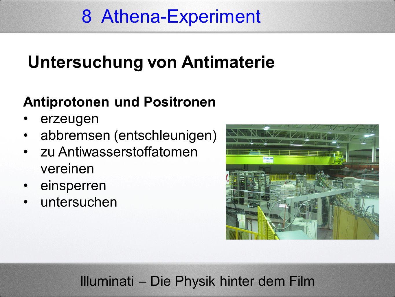 8 Athena-Experiment Untersuchung von Antimaterie