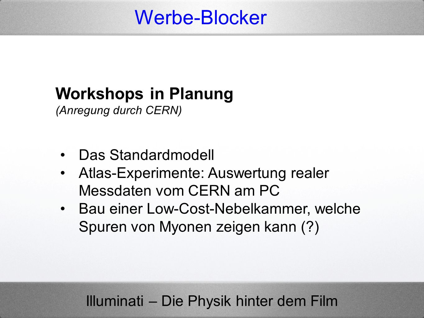 Werbe-Blocker Workshops in Planung Das Standardmodell