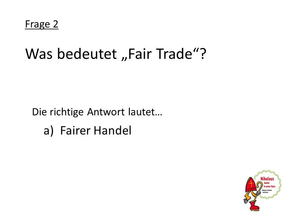 """Was bedeutet """"Fair Trade"""