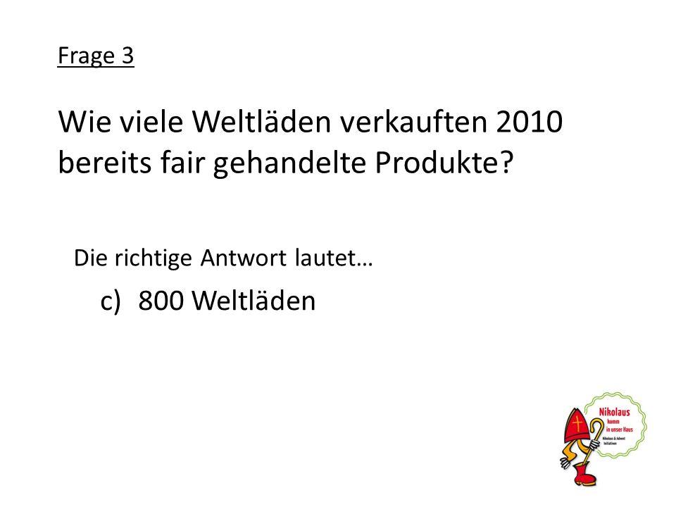 Wie viele Weltläden verkauften 2010 bereits fair gehandelte Produkte