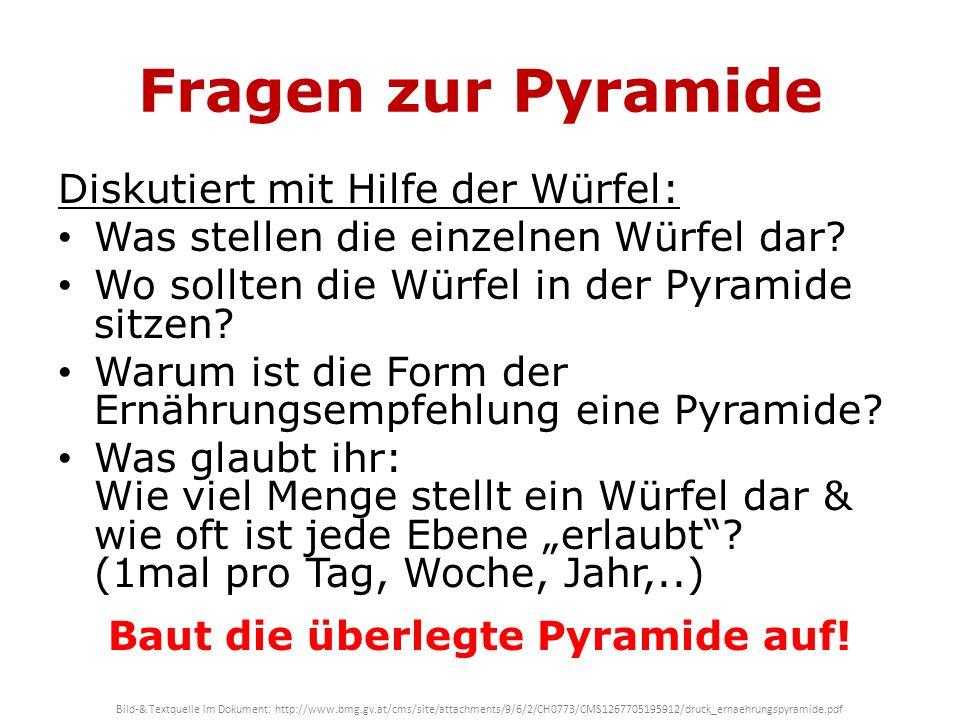 Baut die überlegte Pyramide auf!