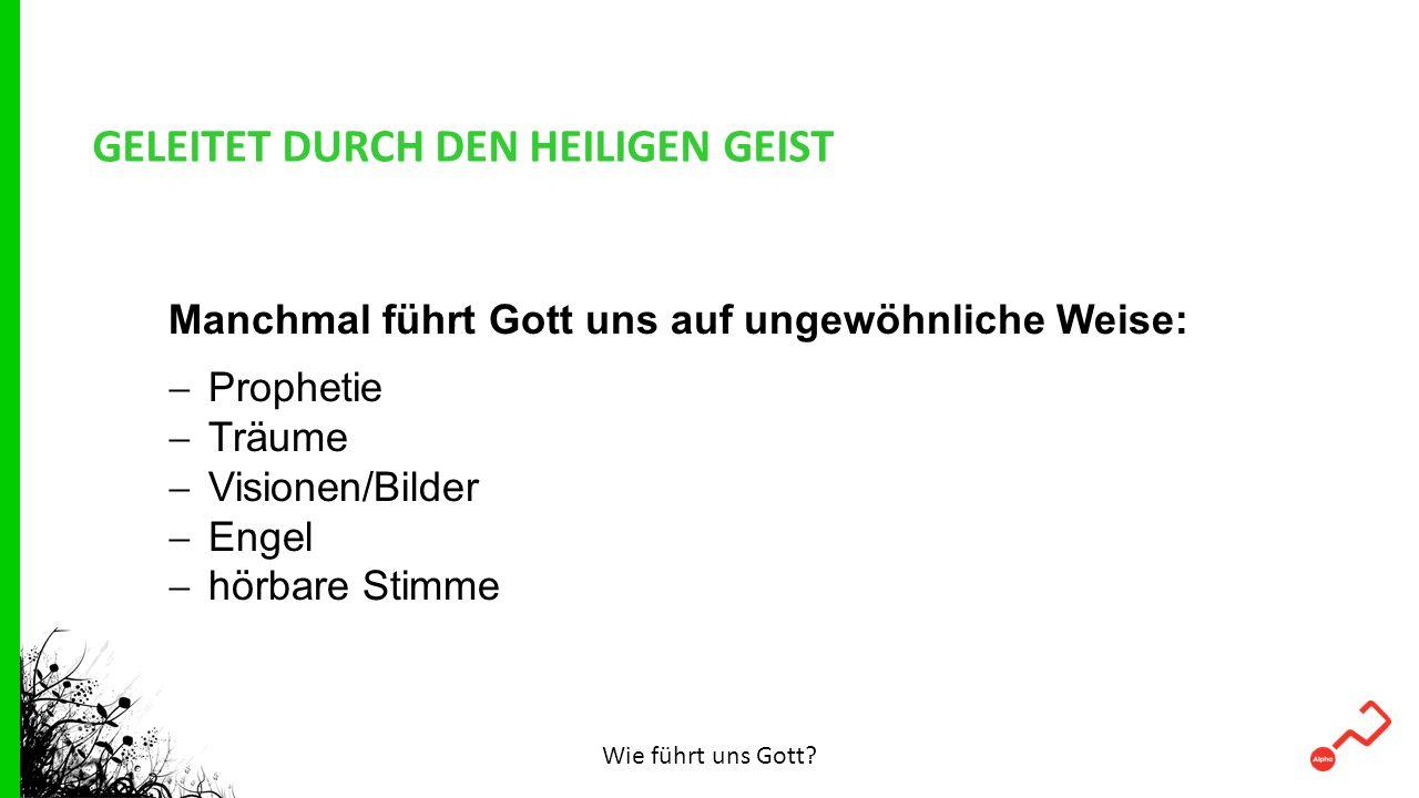GELEITET DURCH DEN HEILIGEN GEIST
