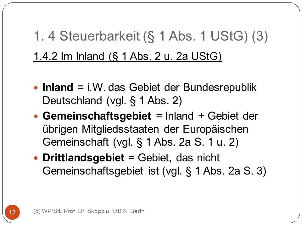 1. 4 Steuerbarkeit (§ 1 Abs. 1 UStG) (3)