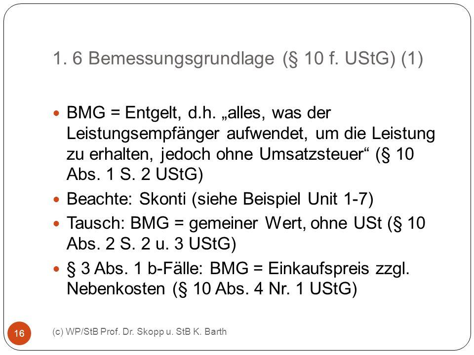 1. 6 Bemessungsgrundlage (§ 10 f. UStG) (1)