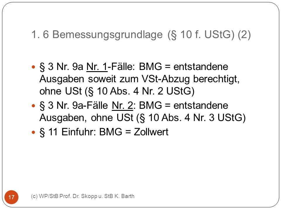 1. 6 Bemessungsgrundlage (§ 10 f. UStG) (2)