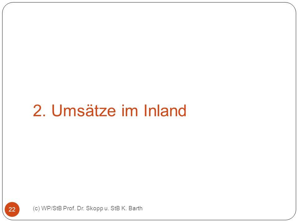 2. Umsätze im Inland (c) WP/StB Prof. Dr. Skopp u. StB K. Barth