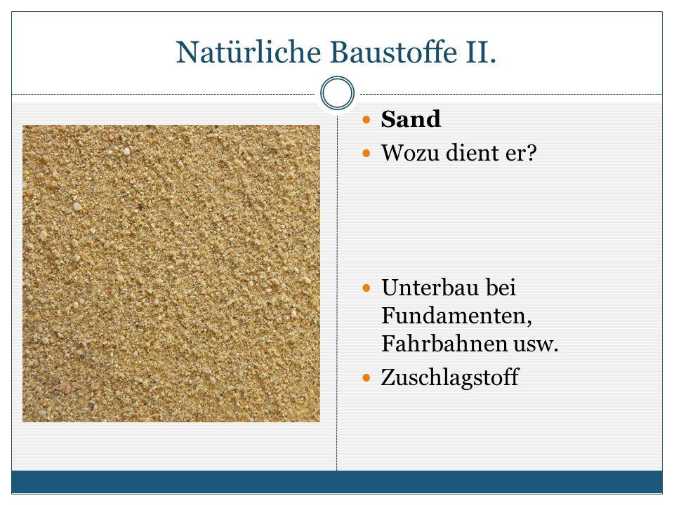Natürliche Baustoffe II.