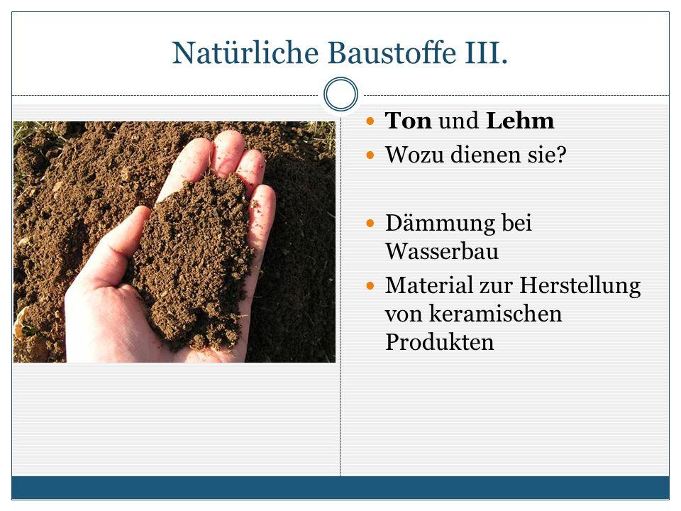 Natürliche Baustoffe III.