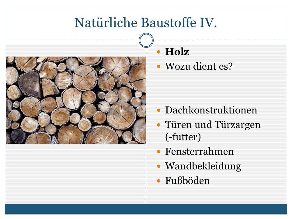 Natürliche Baustoffe IV.