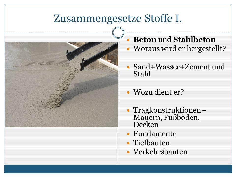 Zusammengesetze Stoffe I.