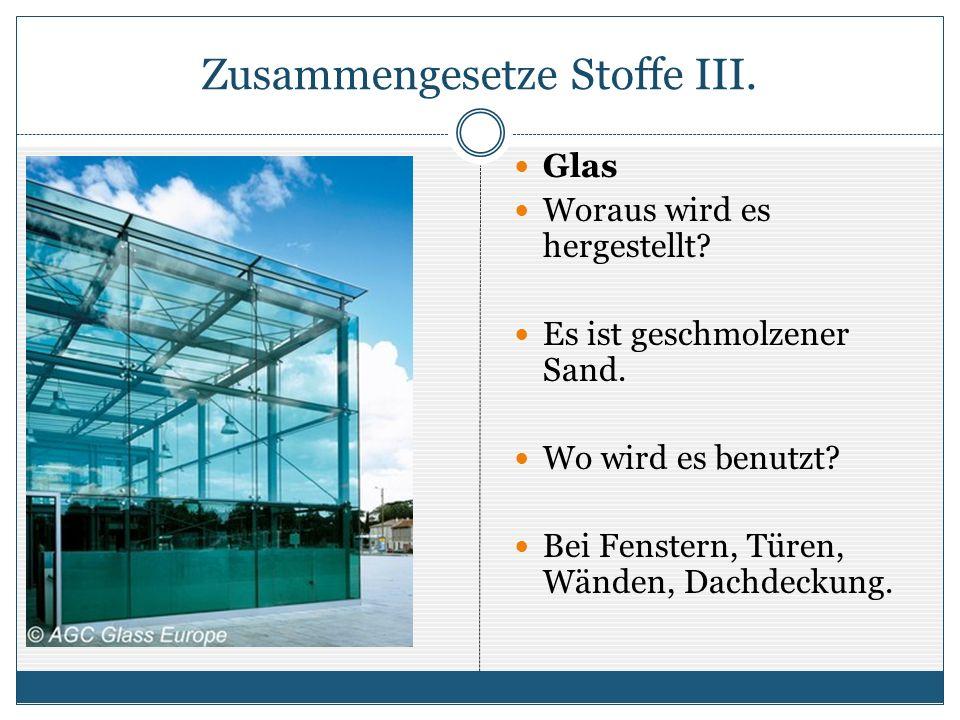 Zusammengesetze Stoffe III.