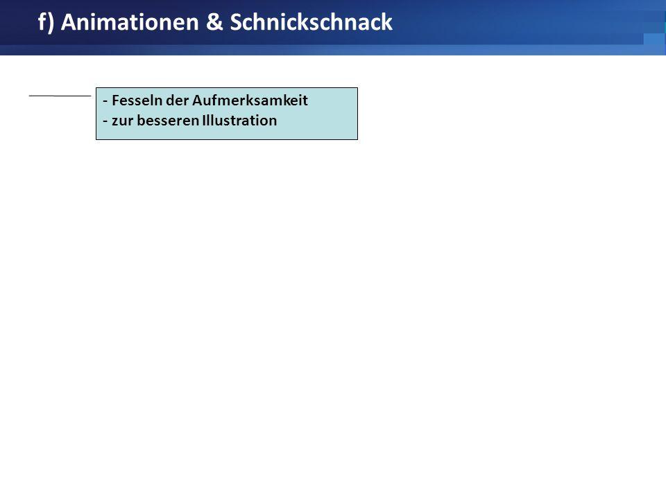 f) Animationen & Schnickschnack