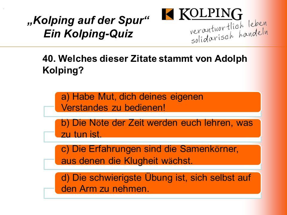"""""""Kolping auf der Spur Ein Kolping-Quiz"""
