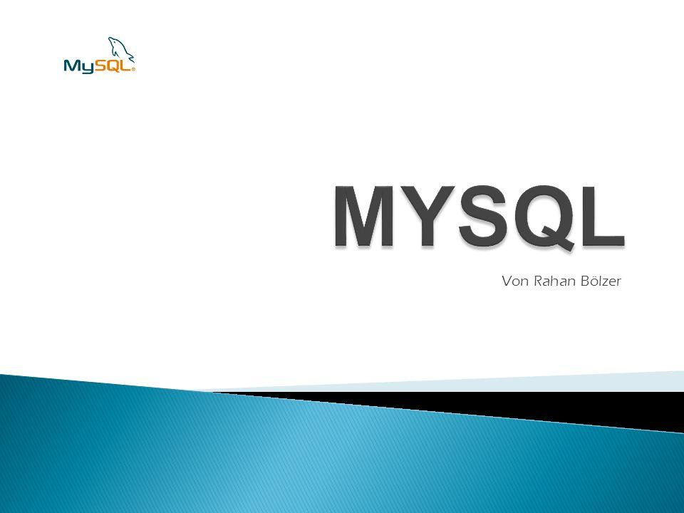 MYSQL Von Rahan Bölzer