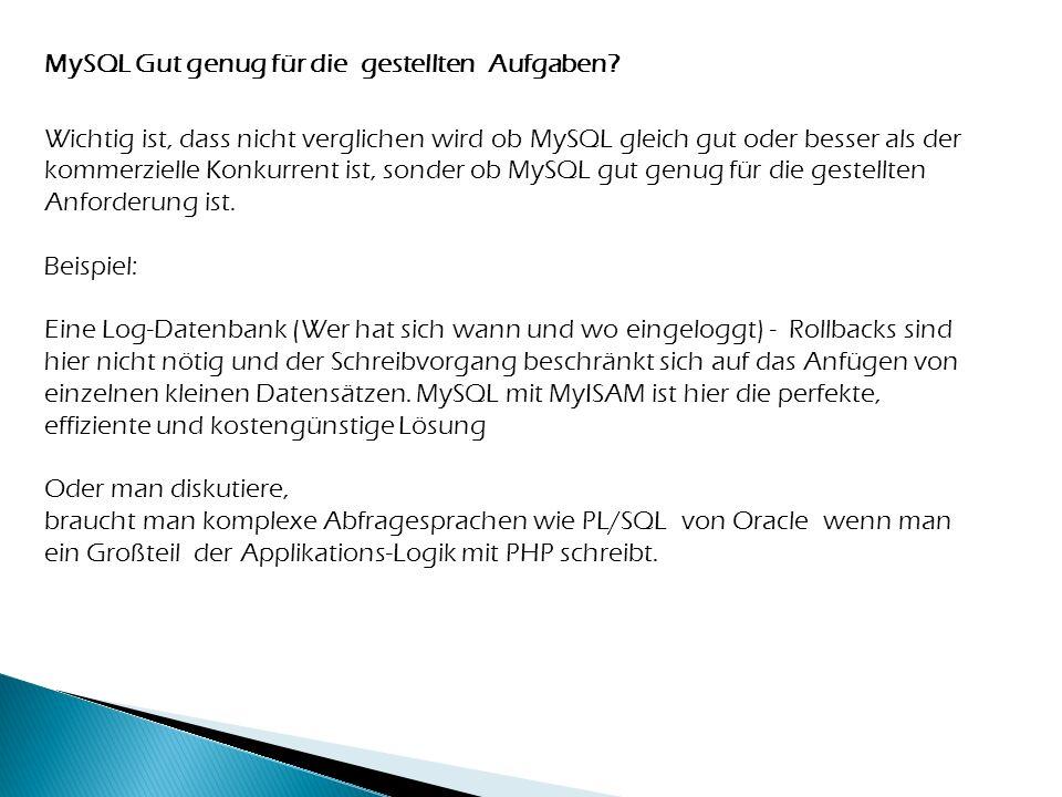 MySQL Gut genug für die gestellten Aufgaben