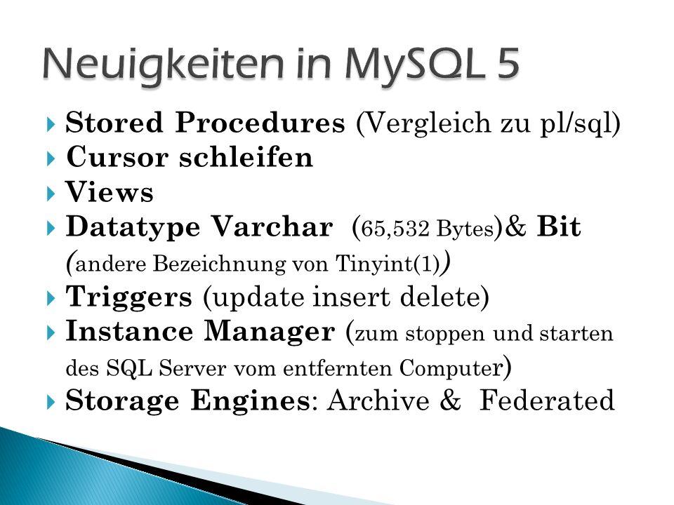 Neuigkeiten in MySQL 5 Stored Procedures (Vergleich zu pl/sql)
