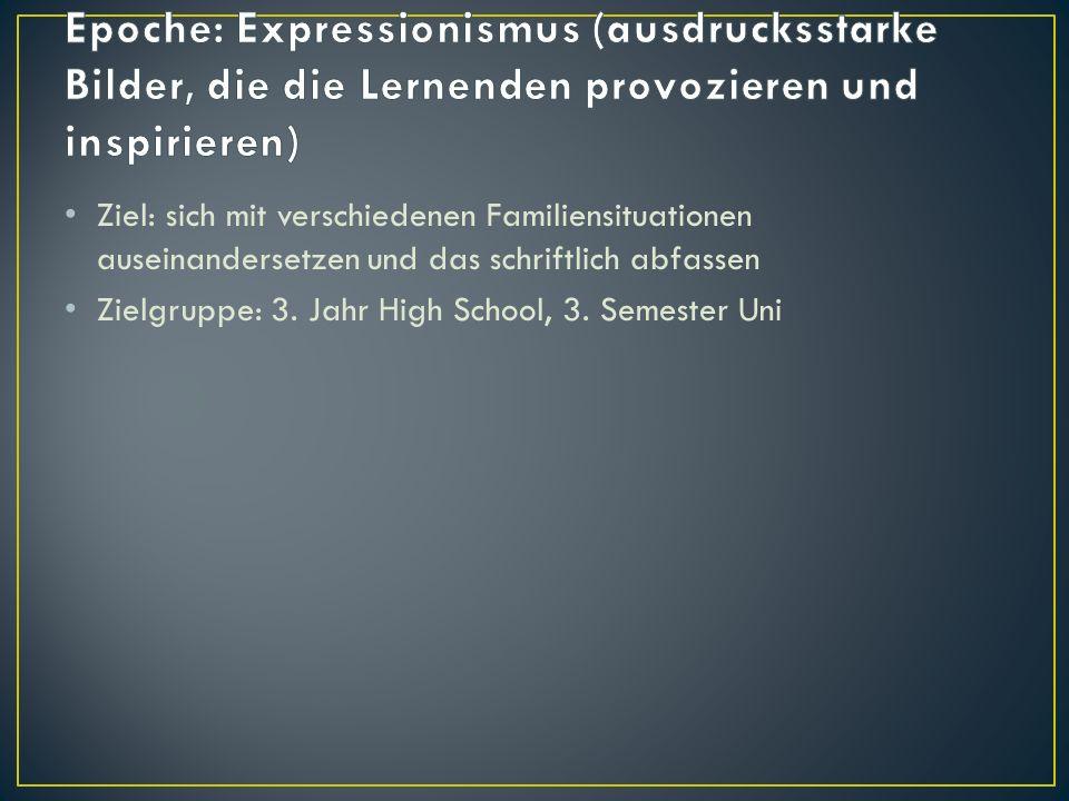 Epoche: Expressionismus (ausdrucksstarke Bilder, die die Lernenden provozieren und inspirieren)