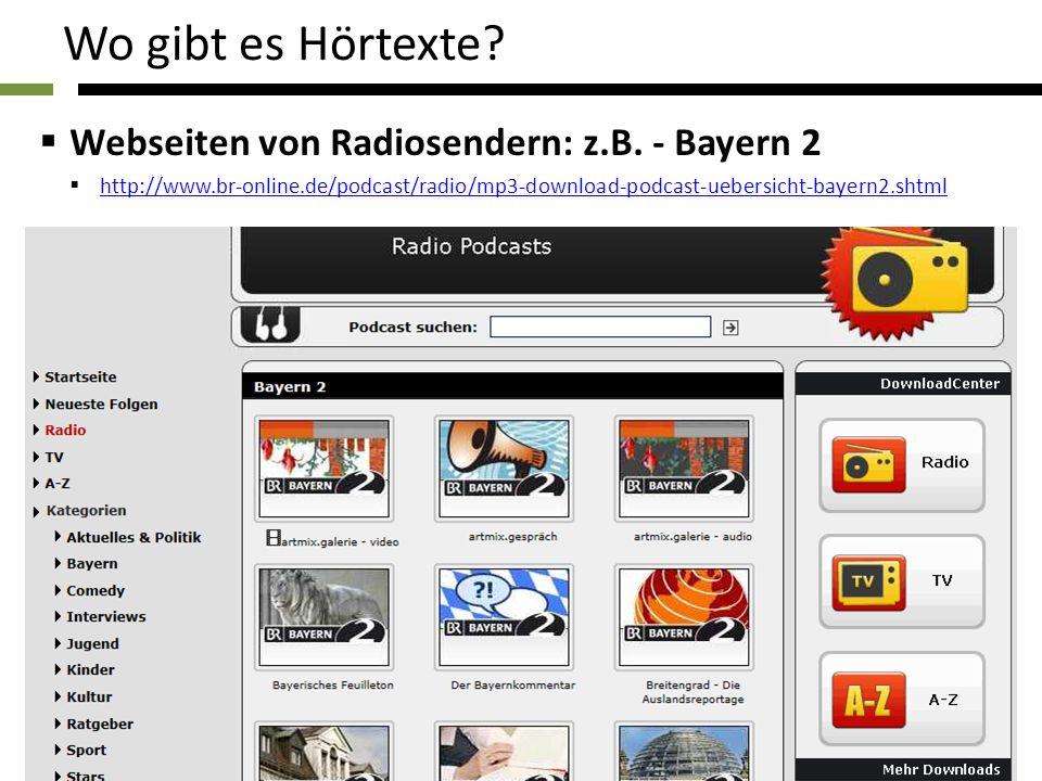 Wo gibt es Hörtexte Webseiten von Radiosendern: z.B. - Bayern 2