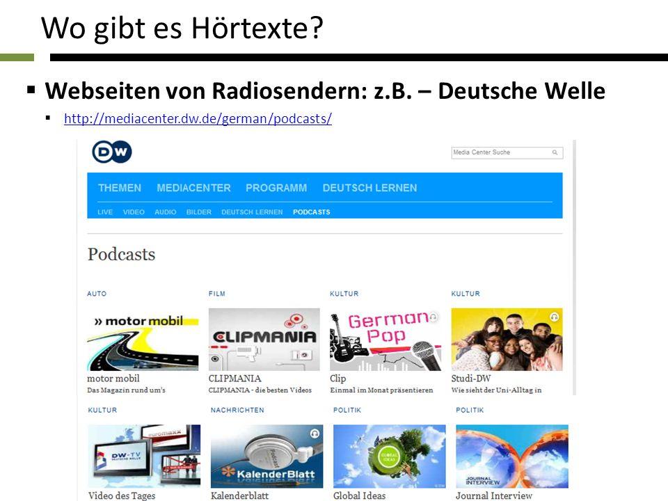Wo gibt es Hörtexte Webseiten von Radiosendern: z.B. – Deutsche Welle
