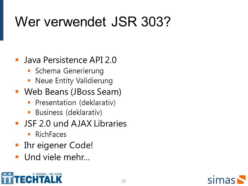 Wer verwendet JSR 303 Java Persistence API 2.0 Web Beans (JBoss Seam)