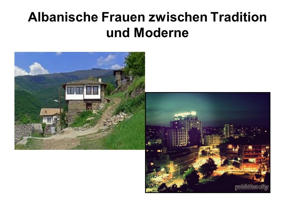 Albanische Frauen zwischen Tradition und Moderne