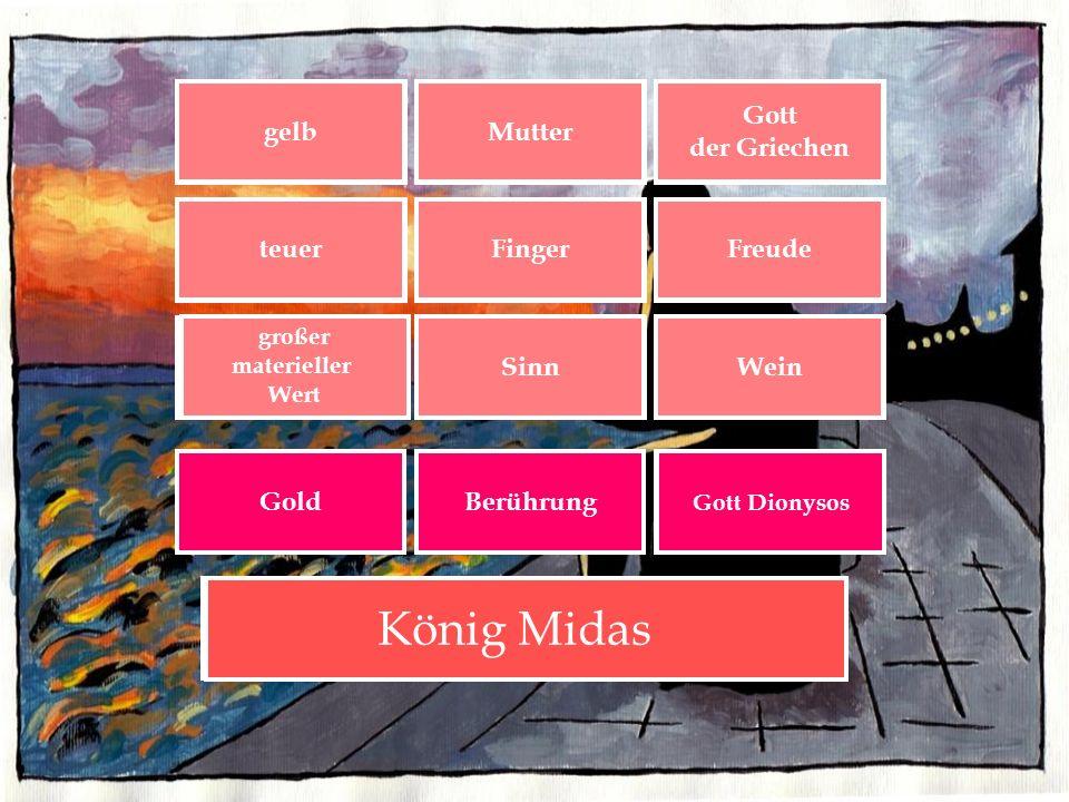 König Midas AUFLÖSUNG gelb A1 Mutter B1 Gott der Griechen C1 teuer A2