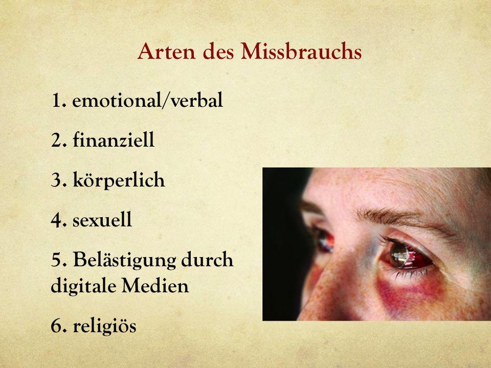 Arten des Missbrauchs 1. emotional/verbal 2. finanziell 3.