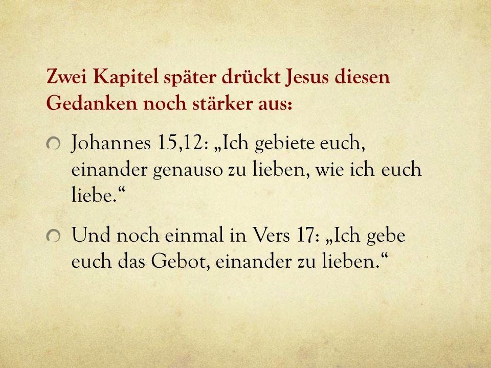 Zwei Kapitel später drückt Jesus diesen Gedanken noch stärker aus: