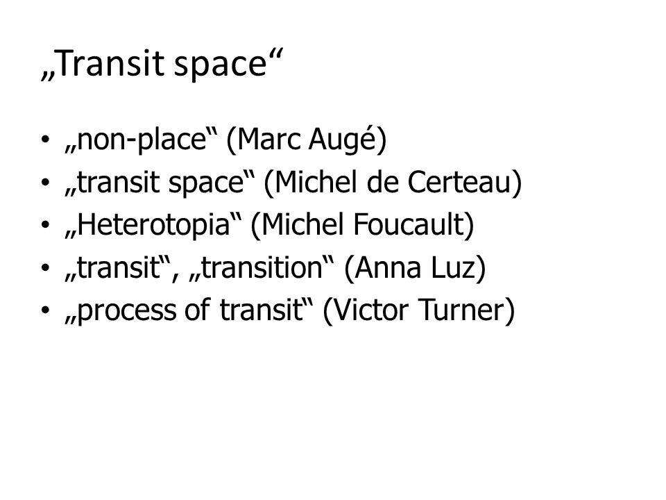 """Transit space ""non-place (Marc Augé)"