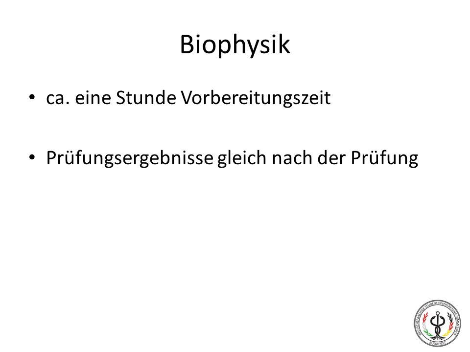 Biophysik ca. eine Stunde Vorbereitungszeit