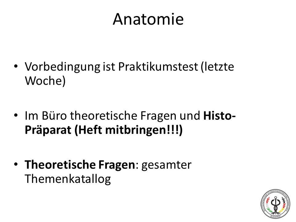 Anatomie Vorbedingung ist Praktikumstest (letzte Woche)