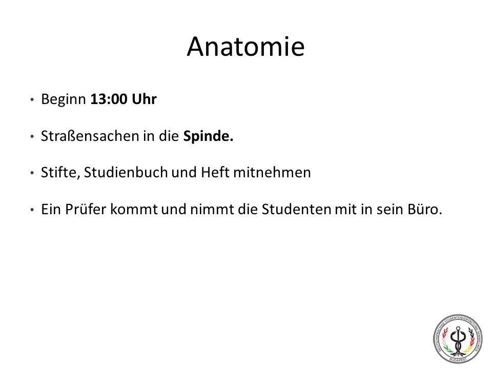 Anatomie Beginn 13:00 Uhr Straßensachen in die Spinde.