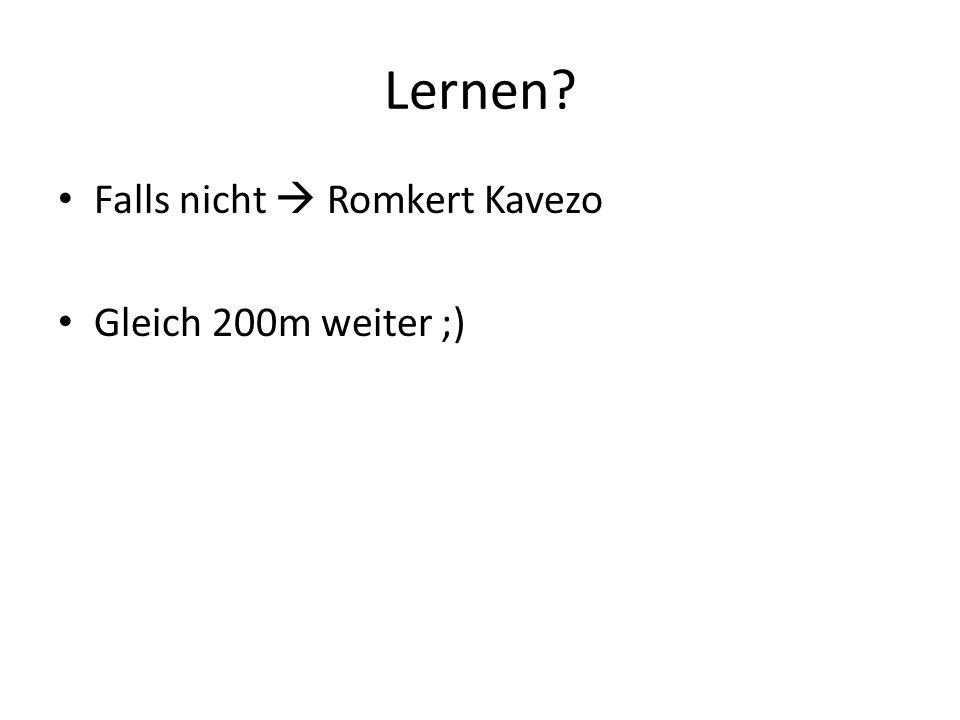 Lernen Falls nicht  Romkert Kavezo Gleich 200m weiter ;)