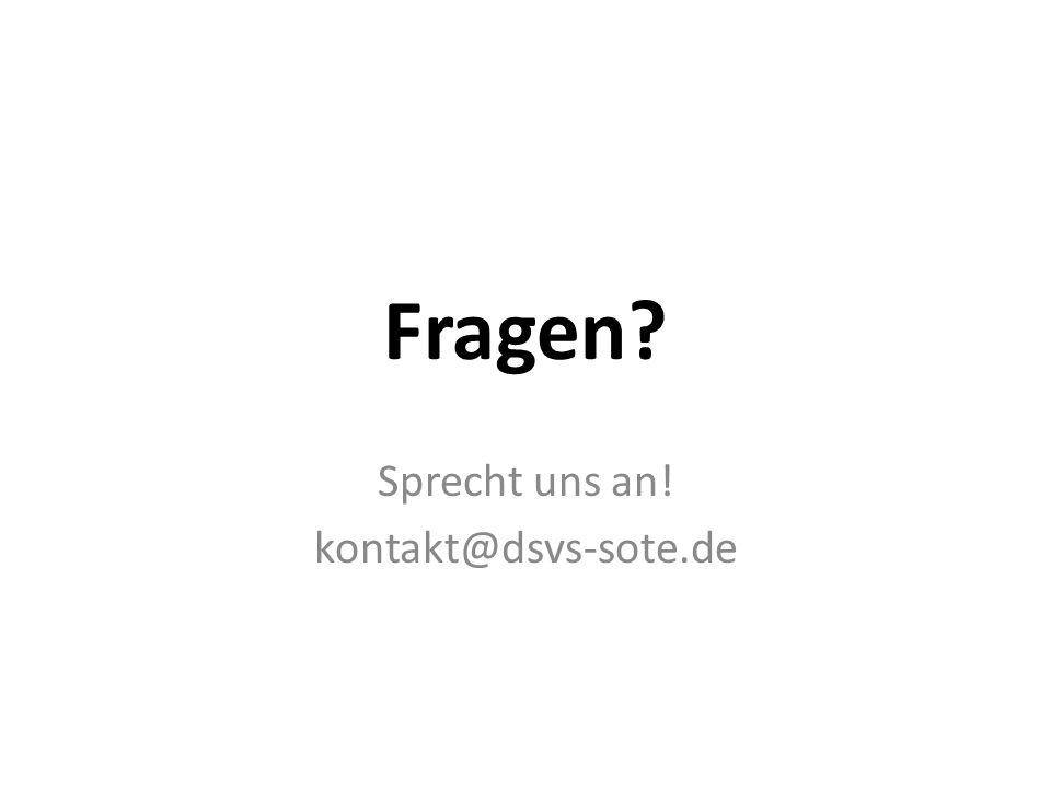 Sprecht uns an! kontakt@dsvs-sote.de
