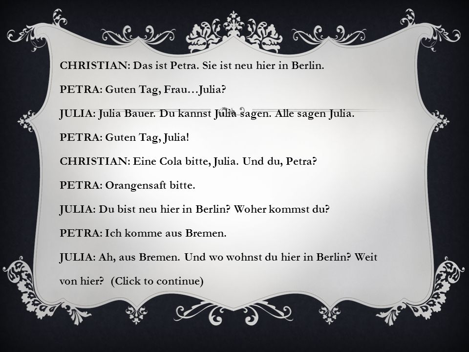 CHRISTIAN: Das ist Petra. Sie ist neu hier in Berlin.