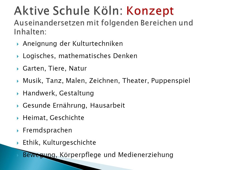 Aktive Schule Köln: Konzept Auseinandersetzen mit folgenden Bereichen und Inhalten: