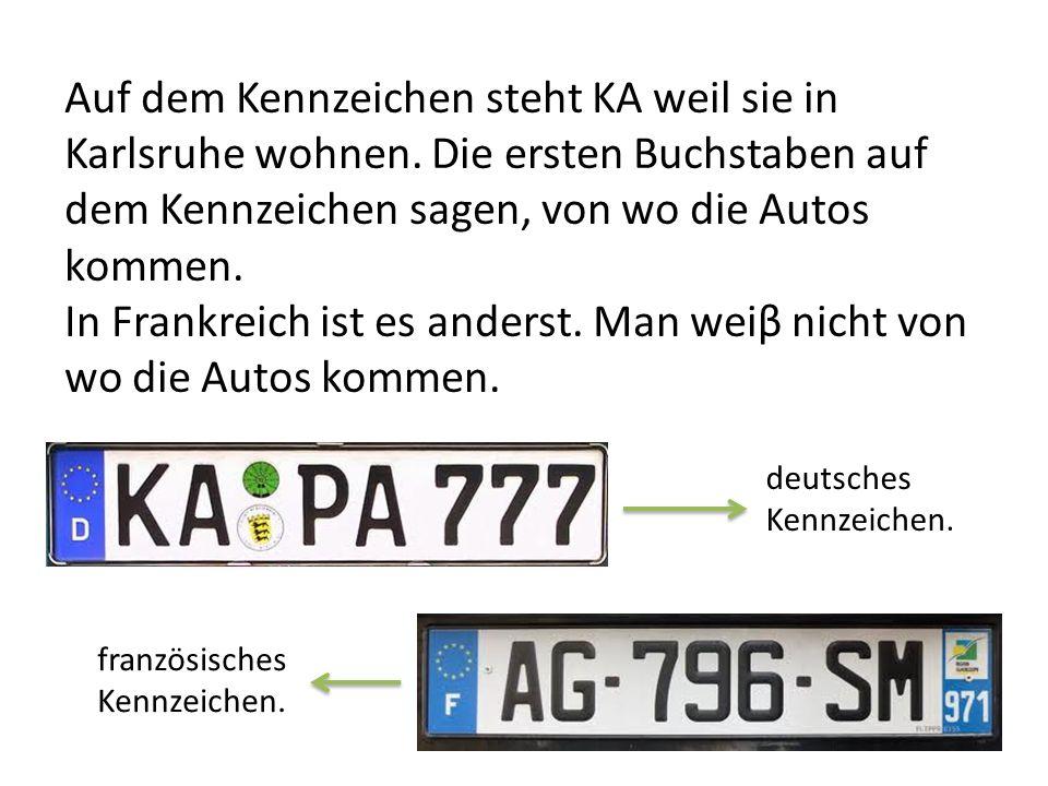 Auf dem Kennzeichen steht KA weil sie in Karlsruhe wohnen