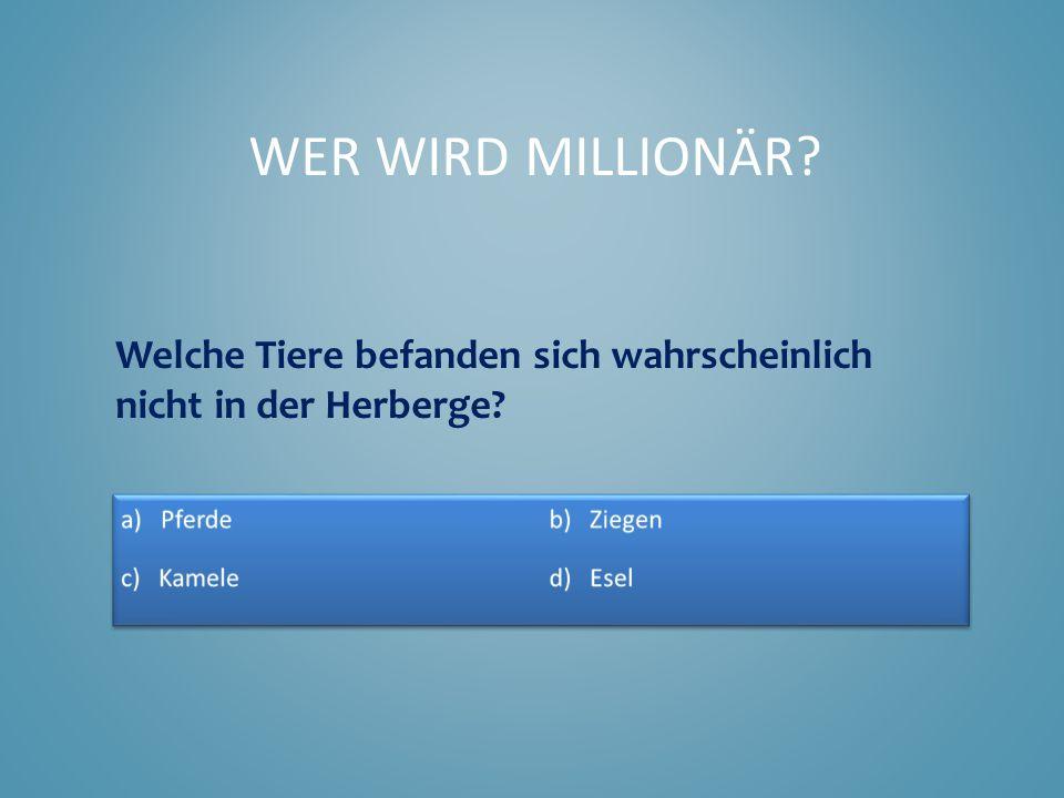 Wer wird Millionär Welche Tiere befanden sich wahrscheinlich nicht in der Herberge