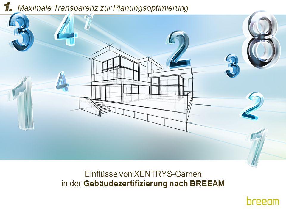 Einflüsse von XENTRYS-Garnen in der Gebäudezertifizierung nach BREEAM