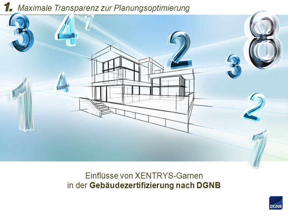 Einflüsse von XENTRYS-Garnen in der Gebäudezertifizierung nach DGNB